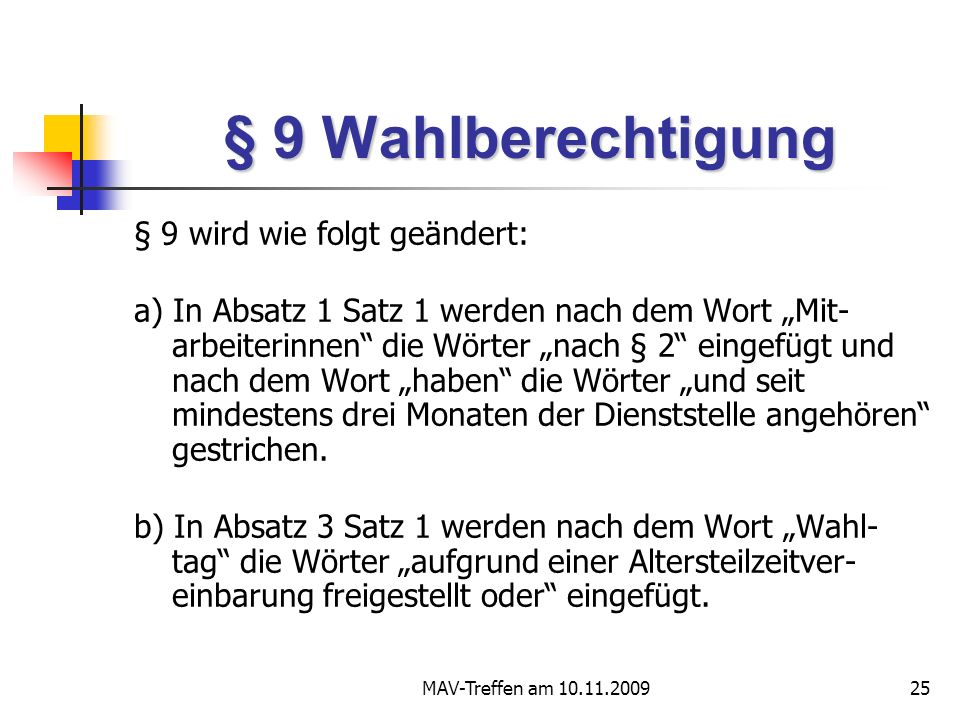 § 9 Wahlberechtigung § 9 wird wie folgt geändert: