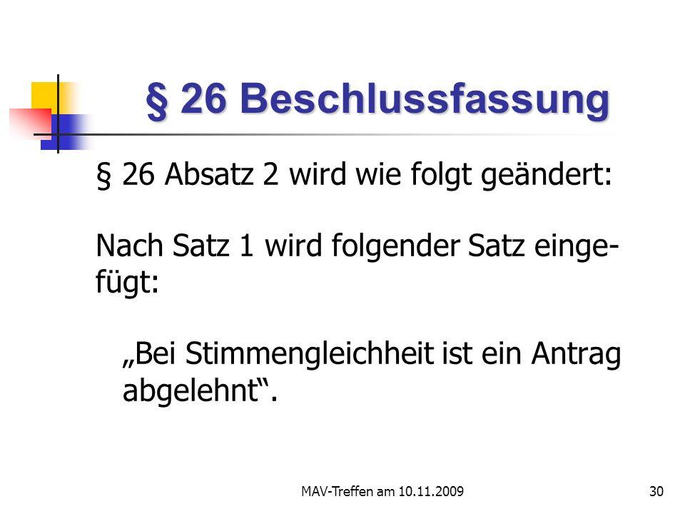 § 26 Beschlussfassung § 26 Absatz 2 wird wie folgt geändert: