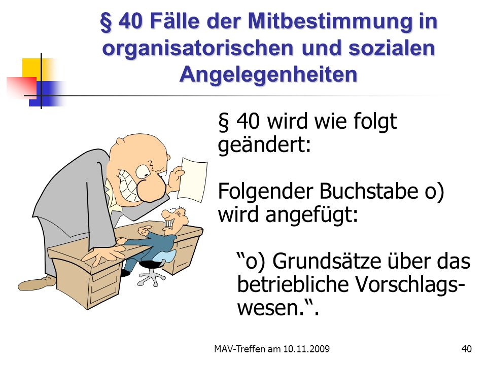 § 40 Fälle der Mitbestimmung in organisatorischen und sozialen Angelegenheiten