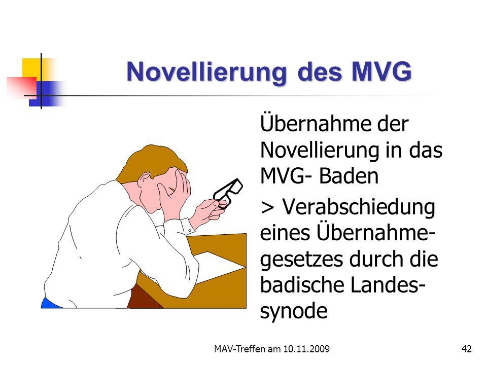 Novellierung des MVG Übernahme der Novellierung in das MVG- Baden