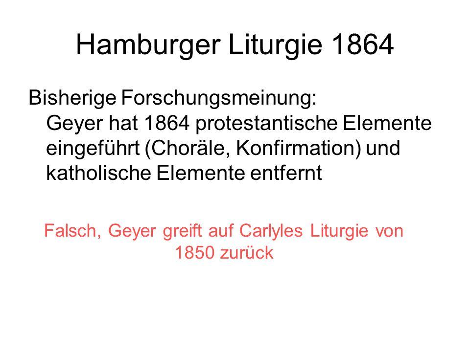 Falsch, Geyer greift auf Carlyles Liturgie von 1850 zurück