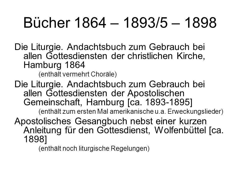 Bücher 1864 – 1893/5 – 1898 Die Liturgie. Andachtsbuch zum Gebrauch bei allen Gottesdiensten der christlichen Kirche, Hamburg 1864.