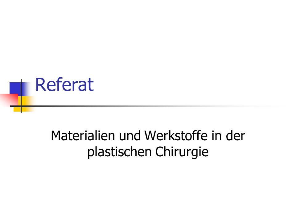 Materialien und Werkstoffe in der plastischen Chirurgie