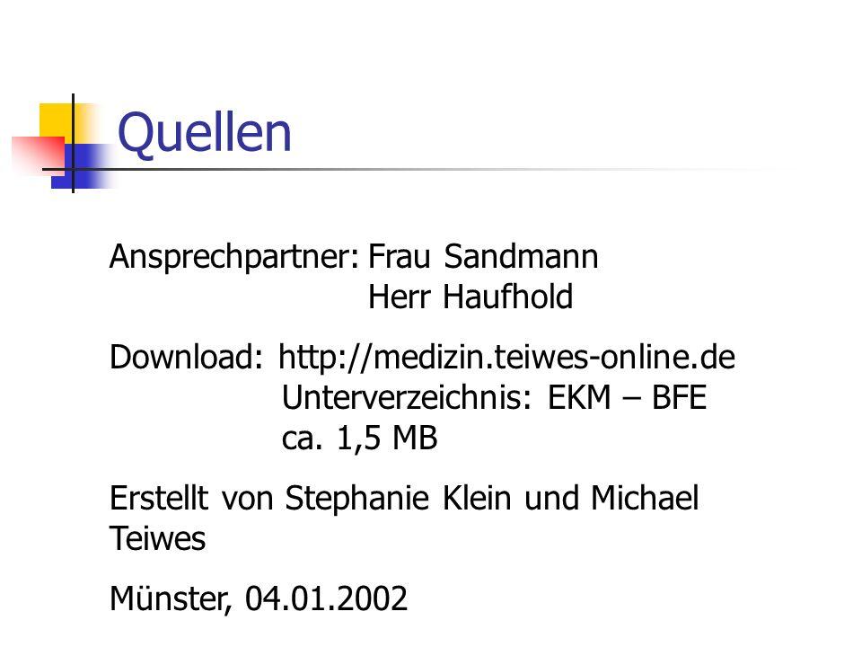 Quellen Ansprechpartner: Frau Sandmann Herr Haufhold