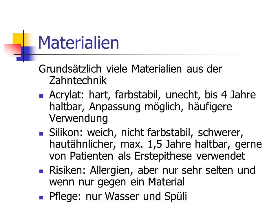 Materialien Grundsätzlich viele Materialien aus der Zahntechnik