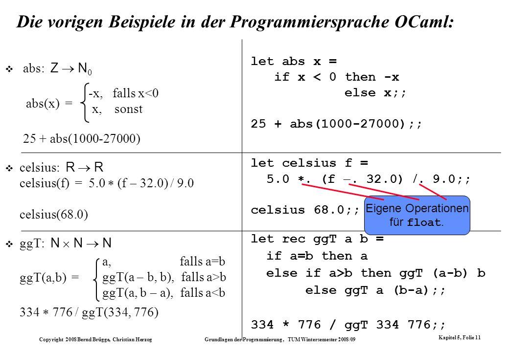 Die vorigen Beispiele in der Programmiersprache OCaml: