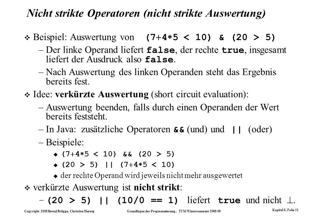 Nicht strikte Operatoren (nicht strikte Auswertung)