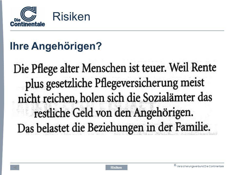 Risiken Ihre Angehörigen © Versicherungsverbund Die Continentale