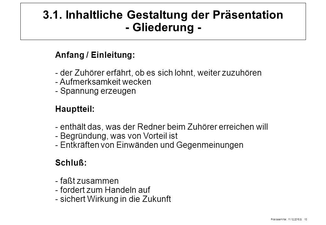3.1. Inhaltliche Gestaltung der Präsentation - Gliederung -