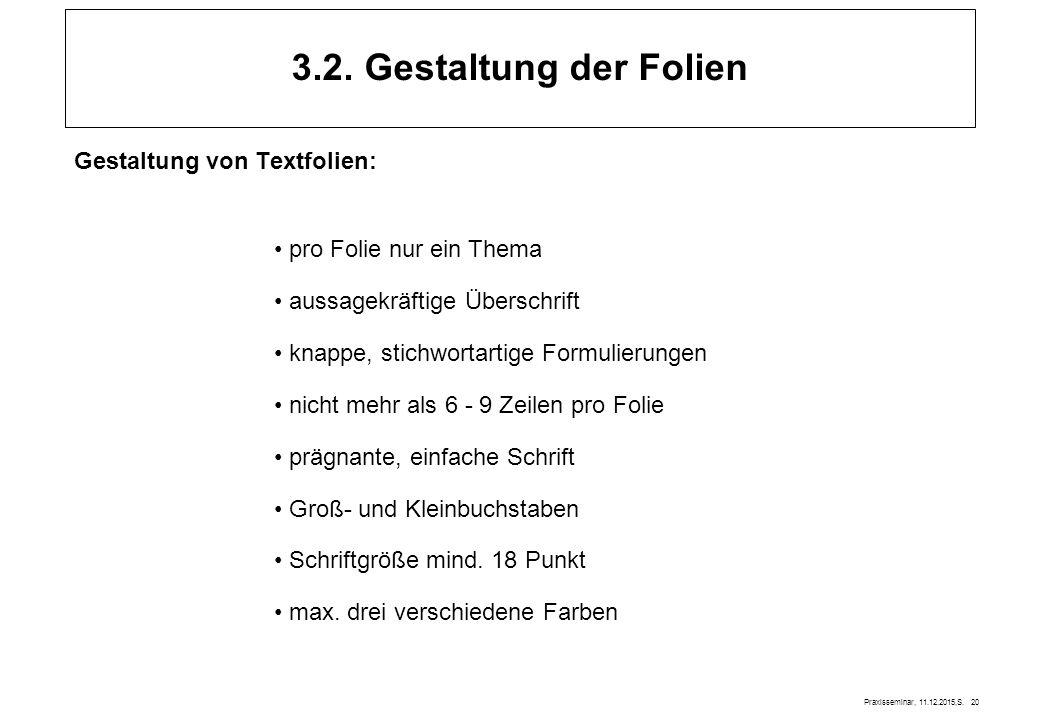 3.2. Gestaltung der Folien Gestaltung von Textfolien:
