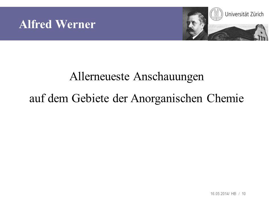 Allerneueste Anschauungen auf dem Gebiete der Anorganischen Chemie