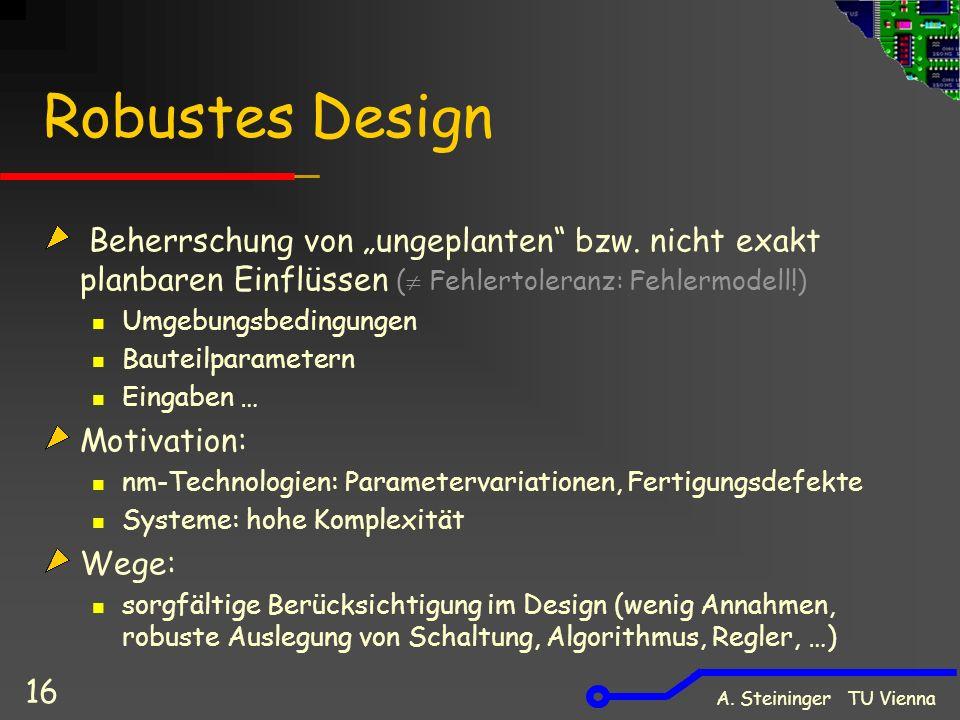 """Robustes DesignBeherrschung von """"ungeplanten bzw. nicht exakt planbaren Einflüssen ( Fehlertoleranz: Fehlermodell!)"""