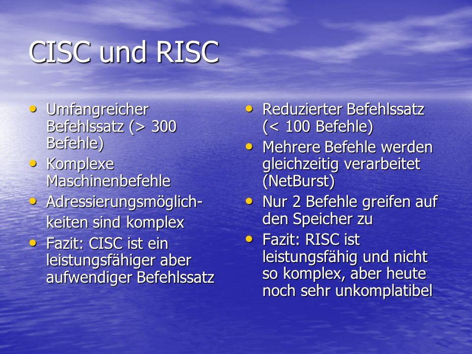 CISC und RISC Umfangreicher Befehlssatz (> 300 Befehle)