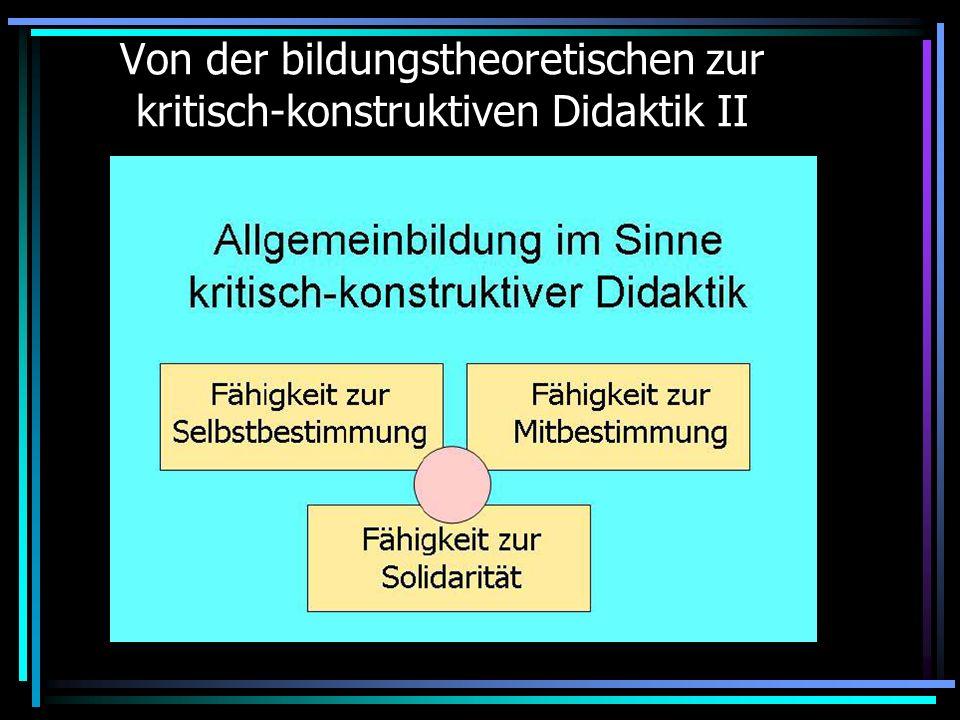 Von der bildungstheoretischen zur kritisch-konstruktiven Didaktik II