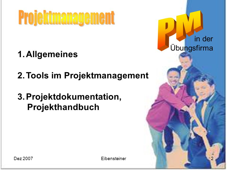 Projektmanagement Allgemeines Tools im Projektmanagement