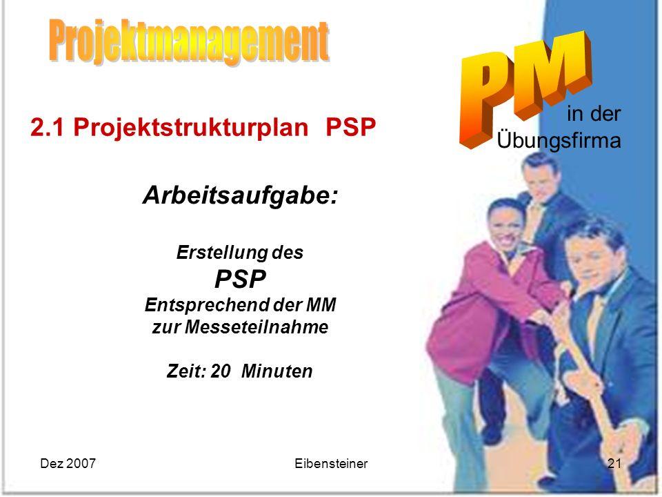Projektmanagement 2.1 Projektstrukturplan PSP Arbeitsaufgabe: PSP