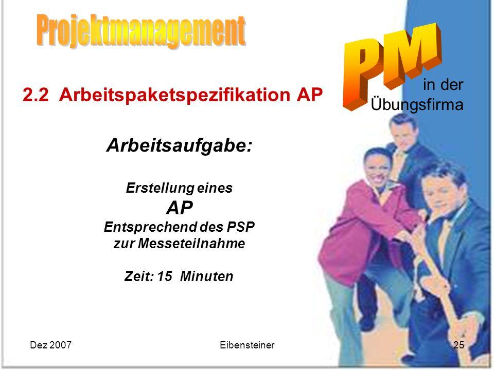Projektmanagement 2.2 Arbeitspaketspezifikation AP Arbeitsaufgabe: AP