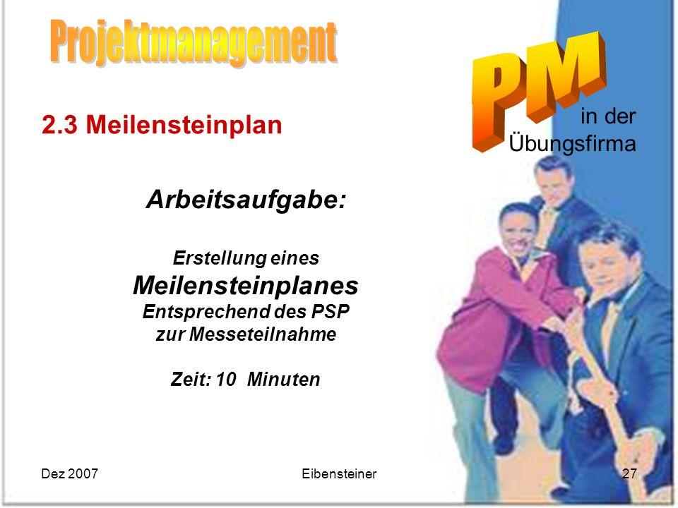 Projektmanagement 2.3 Meilensteinplan Arbeitsaufgabe: