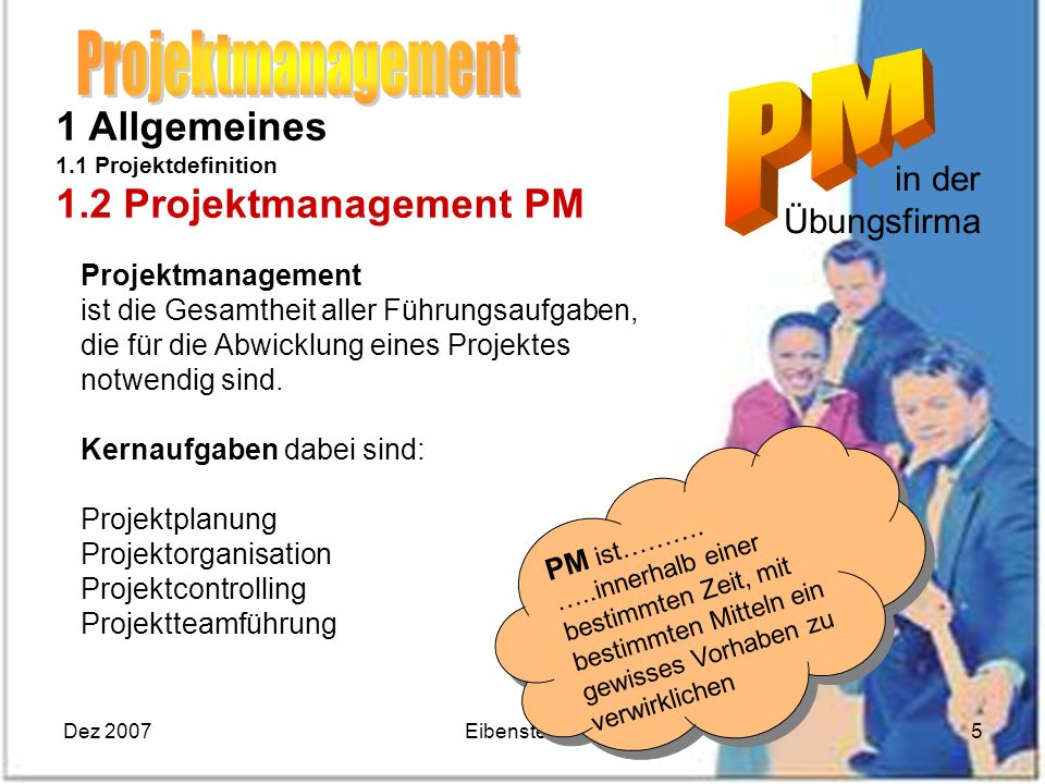 Projektmanagement 1 Allgemeines 1.2 Projektmanagement PM