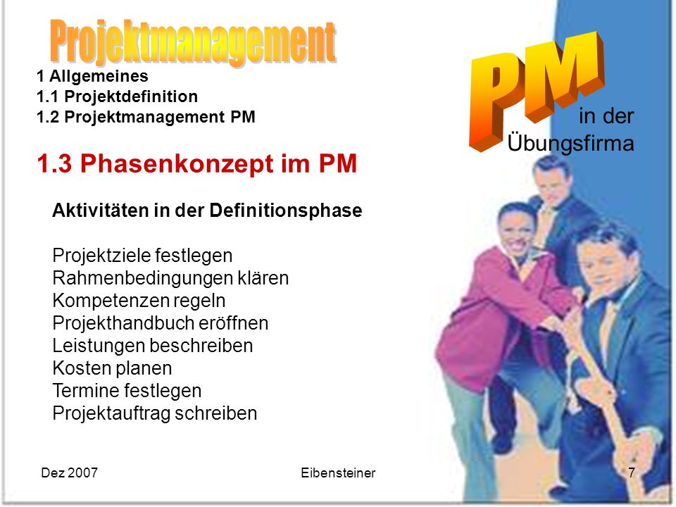 Projektmanagement 1.3 Phasenkonzept im PM in der Übungsfirma