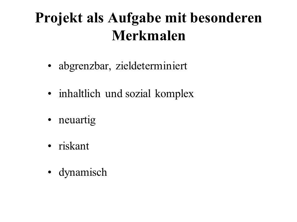 Projekt als Aufgabe mit besonderen Merkmalen