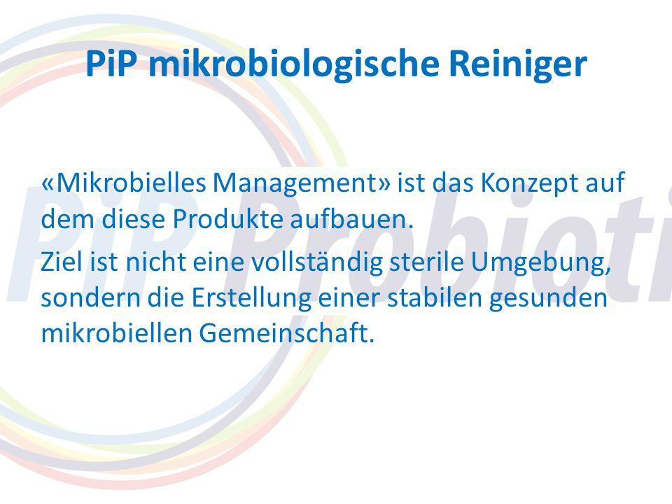 PiP mikrobiologische Reiniger