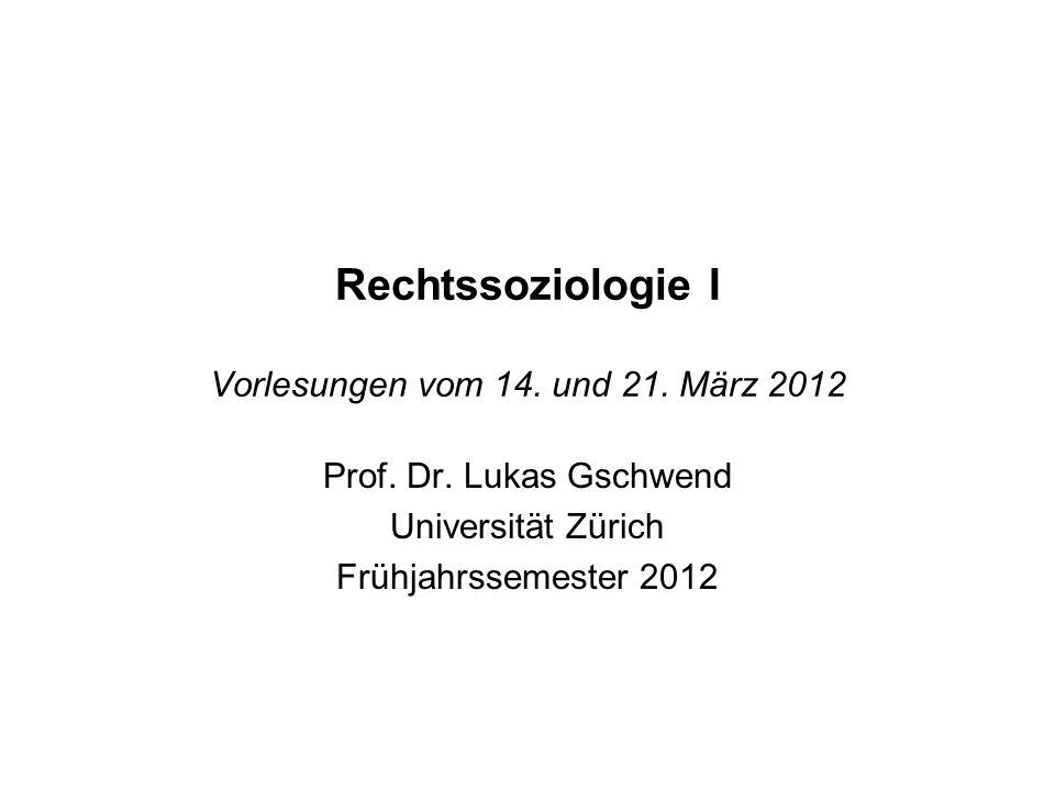 Rechtssoziologie I Vorlesungen vom 14. und 21. März 2012