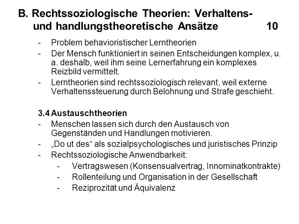 B. Rechtssoziologische Theorien: Verhaltens- und handlungstheoretische Ansätze 10