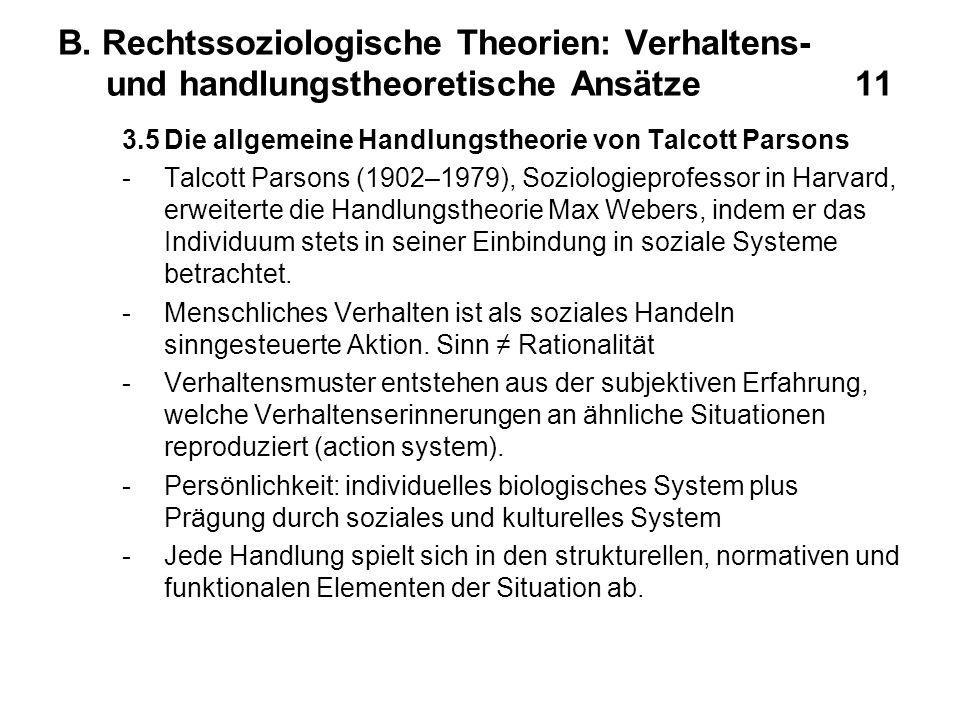 B. Rechtssoziologische Theorien: Verhaltens- und handlungstheoretische Ansätze 11
