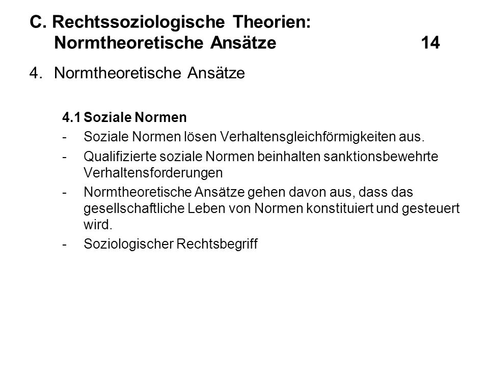C. Rechtssoziologische Theorien: Normtheoretische Ansätze 14