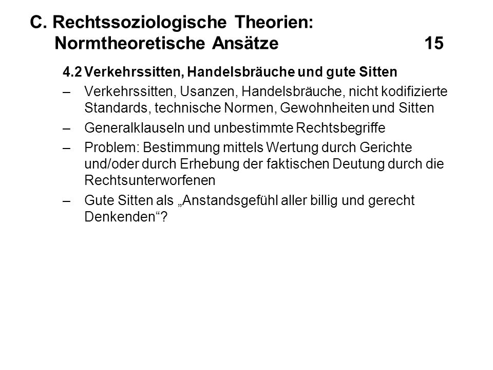 C. Rechtssoziologische Theorien: Normtheoretische Ansätze 15