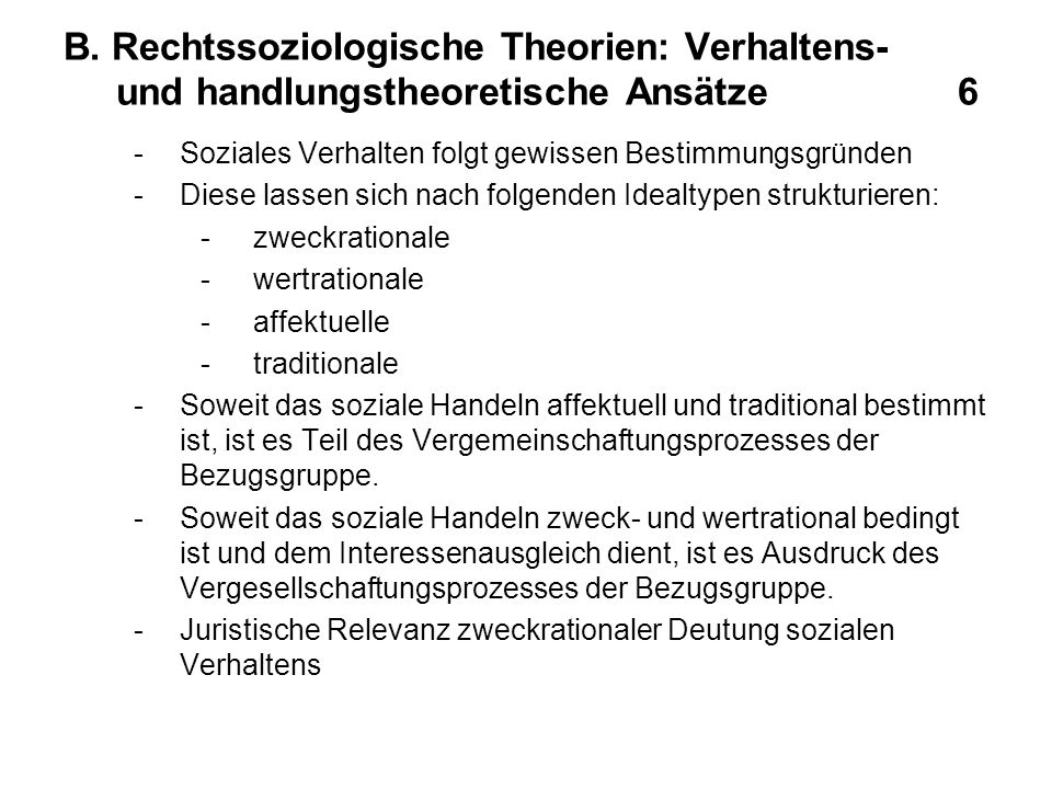 B. Rechtssoziologische Theorien: Verhaltens- und handlungstheoretische Ansätze 6