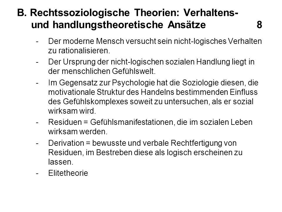 B. Rechtssoziologische Theorien: Verhaltens- und handlungstheoretische Ansätze 8
