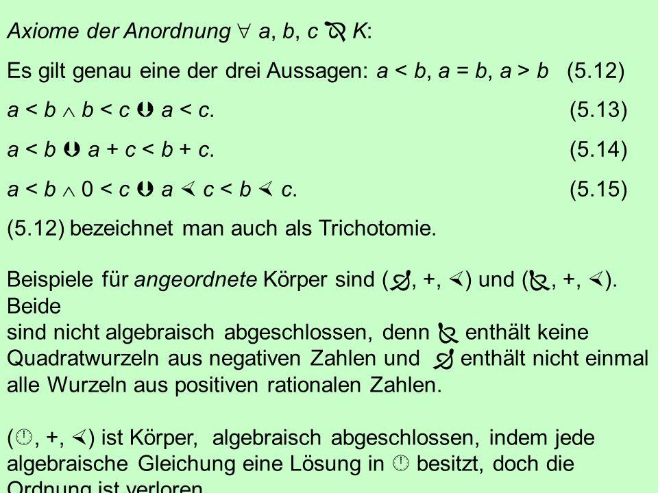 Axiome der Anordnung  a, b, c  K: