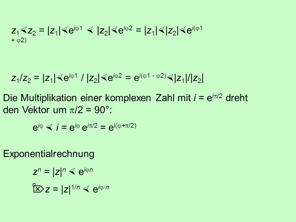 z1z2 = |z1|eij1  |z2|eij2 = |z1||z2|ei(j1 + j2)
