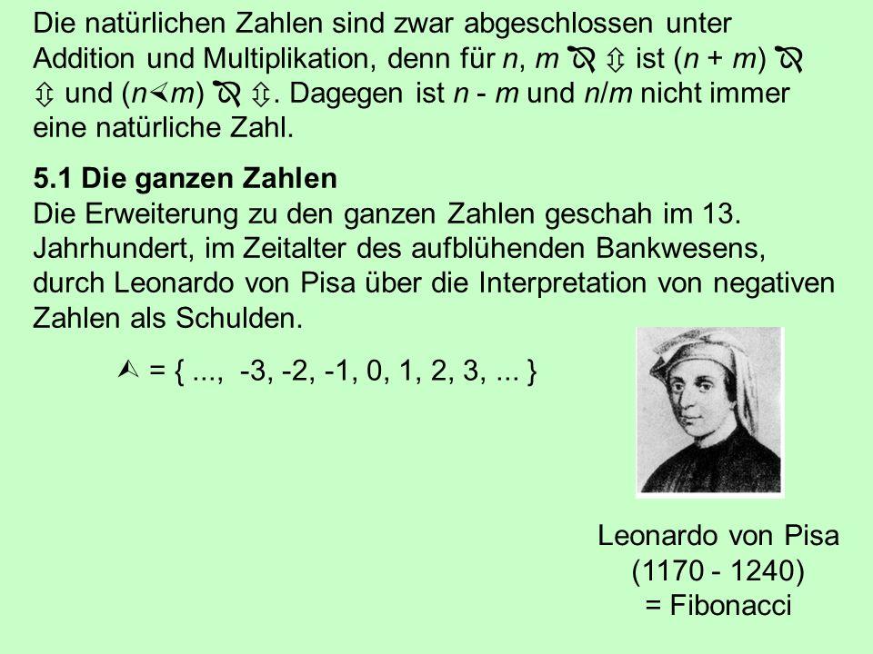 Die natürlichen Zahlen sind zwar abgeschlossen unter Addition und Multiplikation, denn für n, m   ist (n + m)   und (nm)  . Dagegen ist n - m und n/m nicht immer eine natürliche Zahl.
