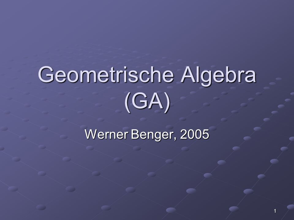 Geometrische Algebra (GA)