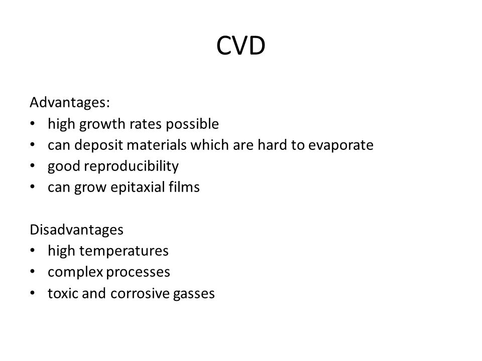 CVD Advantages: high growth rates possible