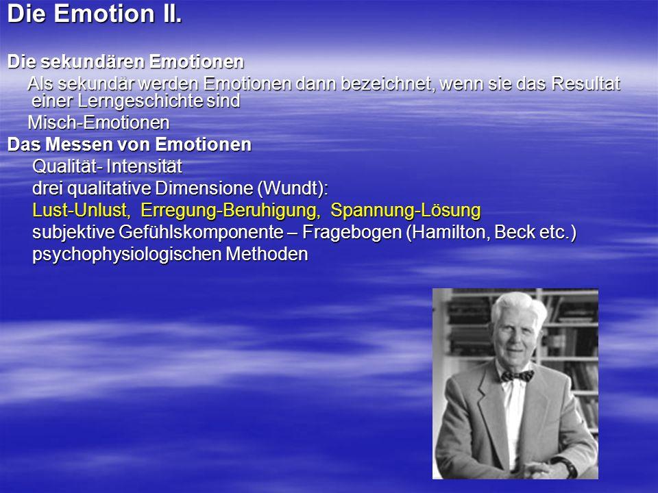 Die Emotion II. Die sekundären Emotionen