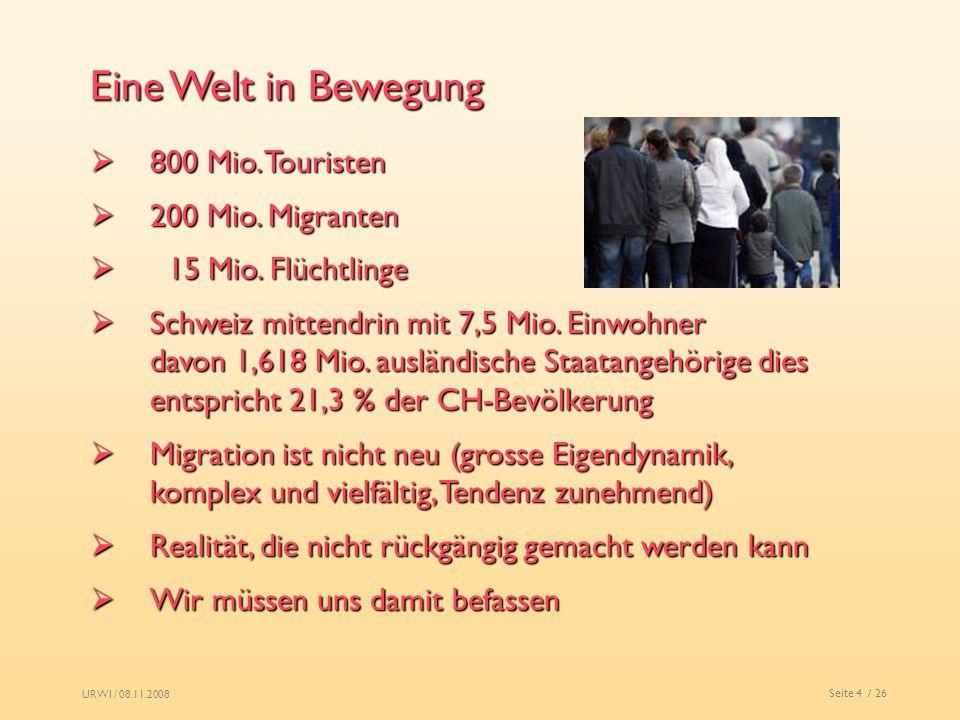 Eine Welt in Bewegung 800 Mio. Touristen 200 Mio. Migranten