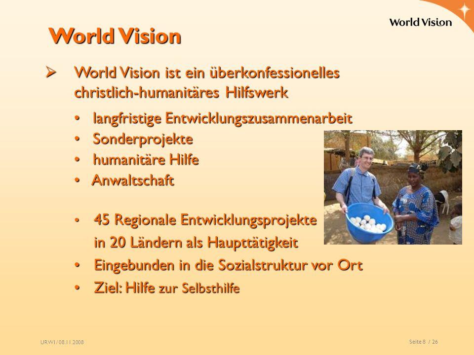 World Vision World Vision ist ein überkonfessionelles christlich-humanitäres Hilfswerk.