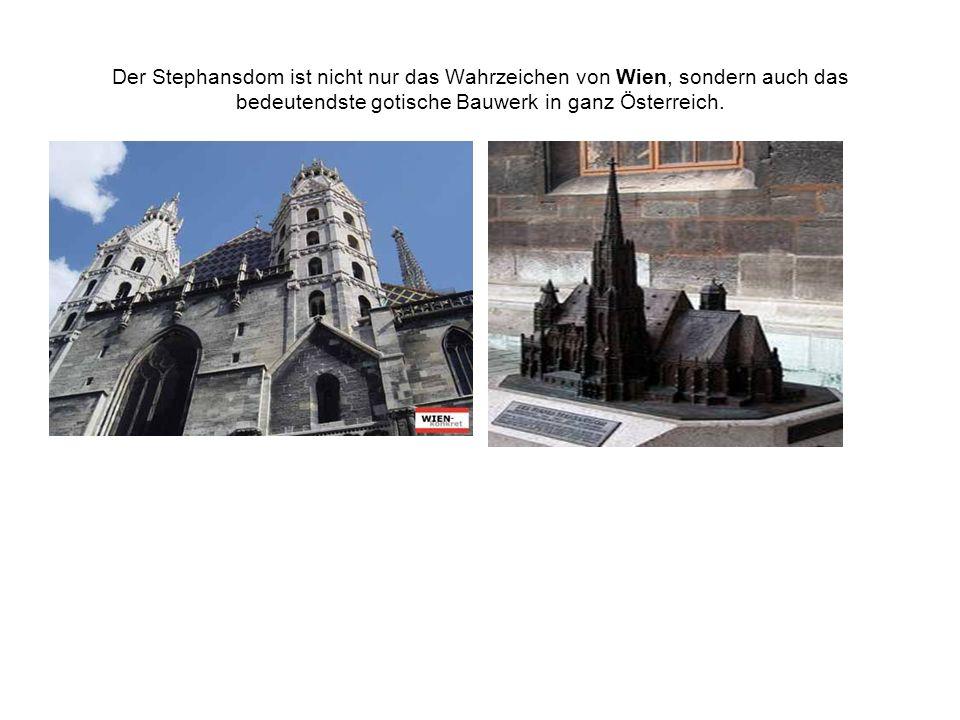 Der Stephansdom ist nicht nur das Wahrzeichen von Wien, sondern auch das bedeutendste gotische Bauwerk in ganz Österreich.