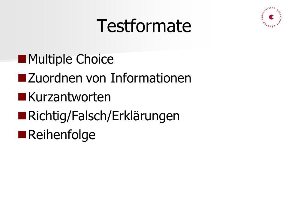Testformate Multiple Choice Zuordnen von Informationen Kurzantworten