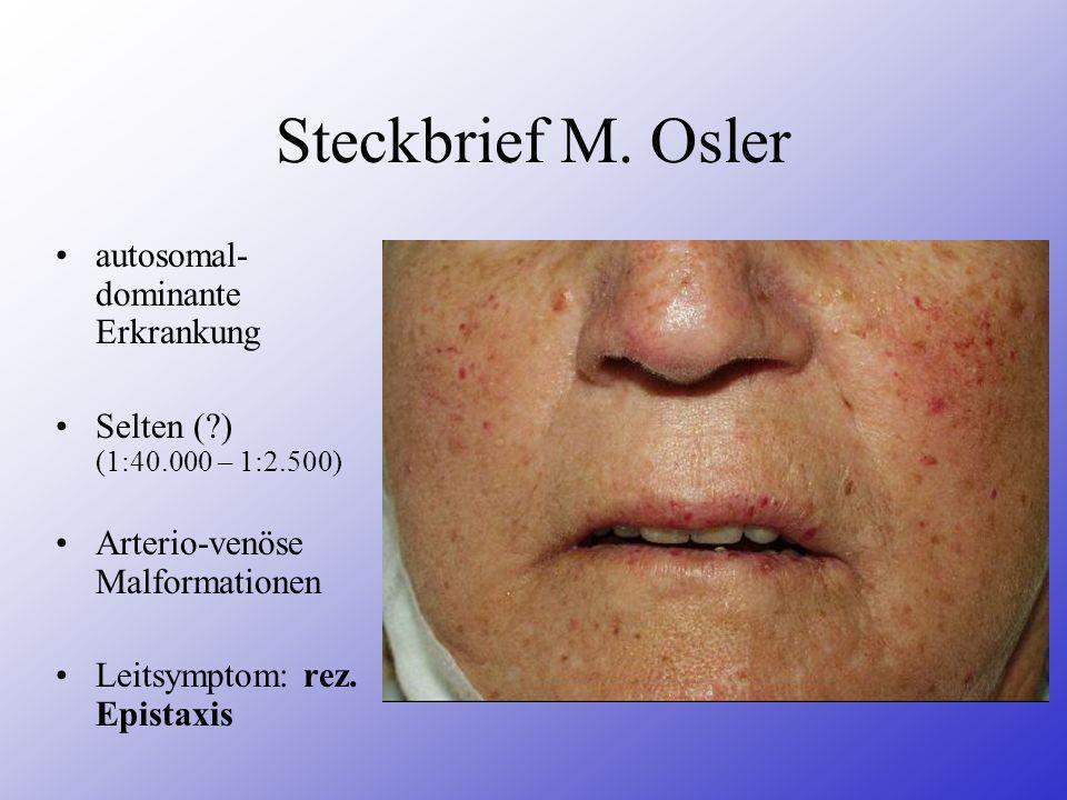 Steckbrief M. Osler autosomal-dominante Erkrankung