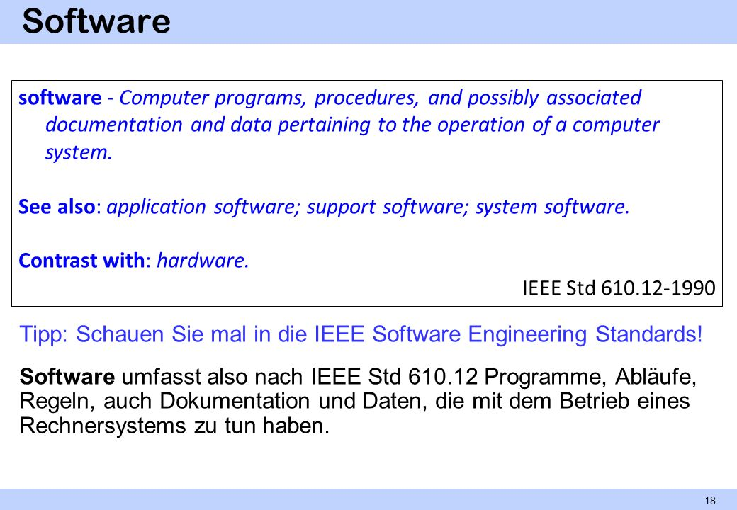 Software software - Computer programs, procedures, and possibly associated documentation and data pertaining to the operation of a computer system.