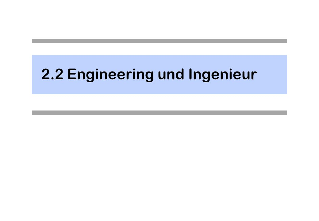 2.2 Engineering und Ingenieur