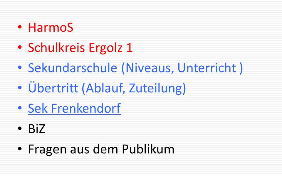 HarmoS Schulkreis Ergolz 1. Sekundarschule (Niveaus, Unterricht ) Übertritt (Ablauf, Zuteilung) Sek Frenkendorf.