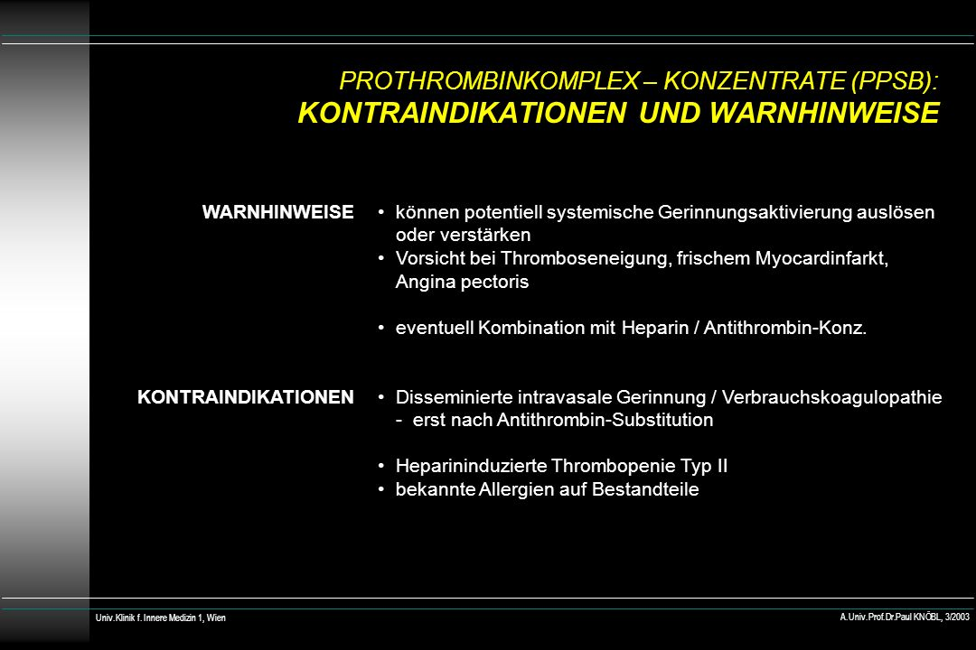 PROTHROMBINKOMPLEX – KONZENTRATE (PPSB): KONTRAINDIKATIONEN UND WARNHINWEISE