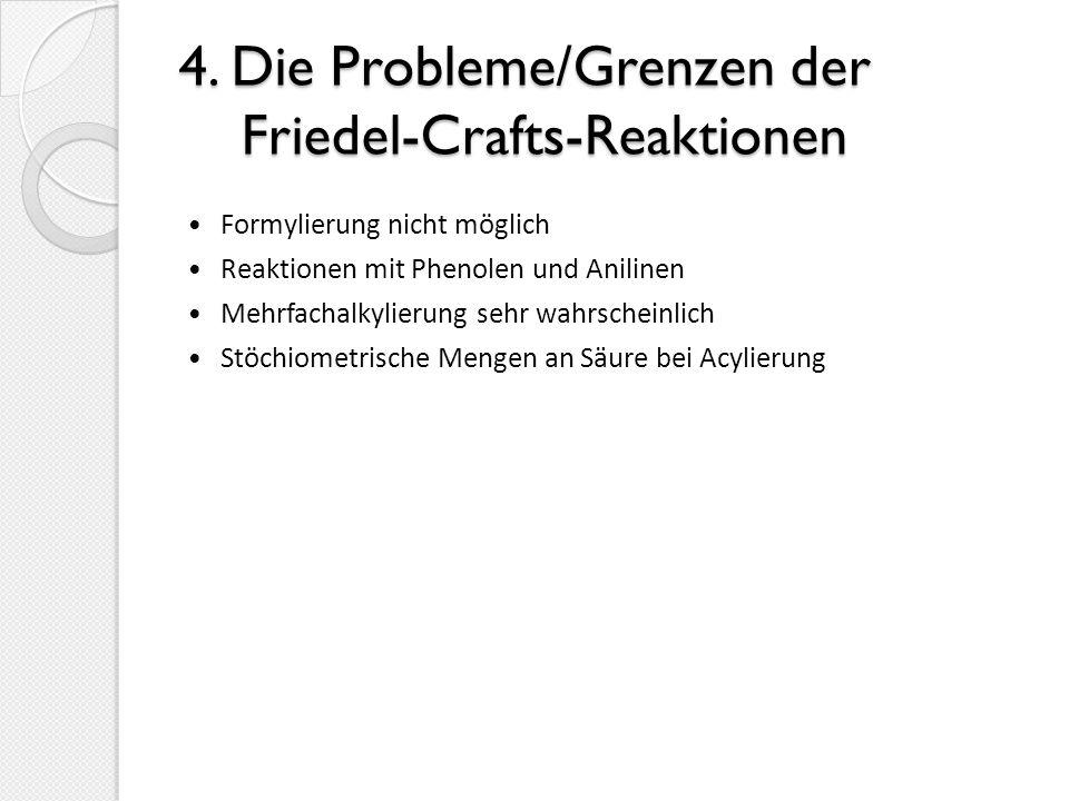 4. Die Probleme/Grenzen der Friedel-Crafts-Reaktionen