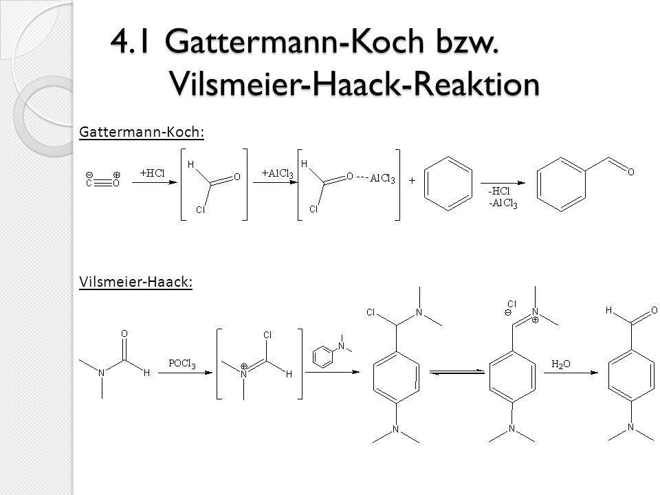 4.1 Gattermann-Koch bzw. Vilsmeier-Haack-Reaktion